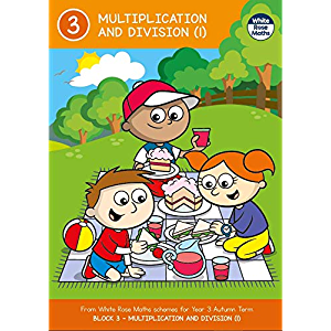 Year 3 MULTIPLICATION AND DIVISION (1) Autumn Term BLOCK 3 - White Rose Maths