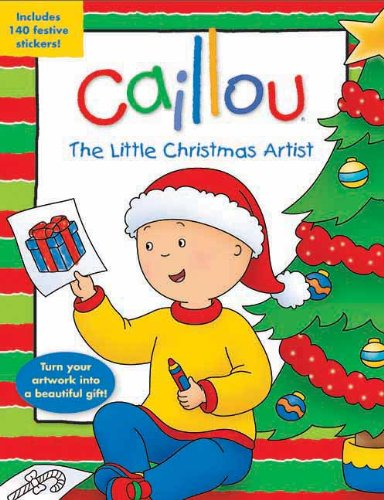 Caillou: The Little Christmas Artist: Tear-out pages for eas