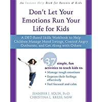 Don't Let Your Emotions Run Your Life for Kids: A DBT-Based Skills Workbook to Help Children Manage Mood Swings, Control…