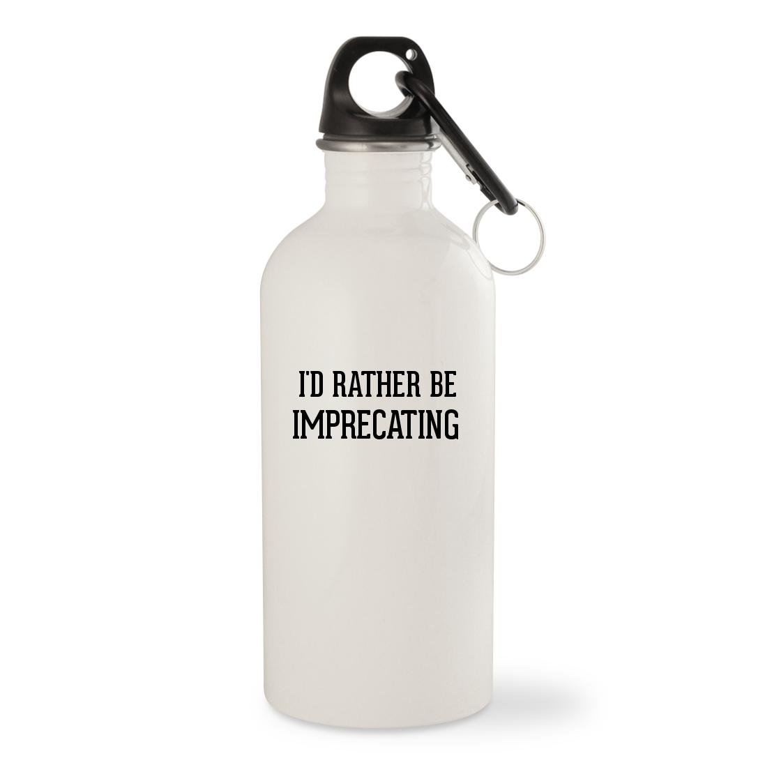 I'd Rather Be IMPRECATING - White 20oz Stainless Steel Water Bottle with Carabiner