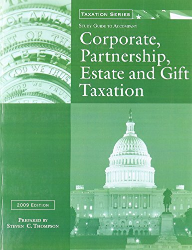 Study Guide to 2009 Corporate, Partnership, Estate, and Gift Taxation