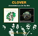 Clover  -  Unavailable/Love On The Wire