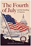 img - for The Fourth of July: And the Founding of America by Peter de Bolla (2007-06-14) book / textbook / text book