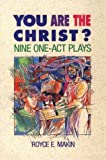 img - for You Are the Christ?: Nine One-Act Plays book / textbook / text book