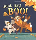 Just Say Boo!, Susan Hood, 0062010298