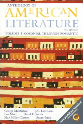 Anthology of American Literature, Volume I: Colonial Through Romantic