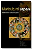 Multicultural Japan: Palaeolithic to Postmodern (Contemporary Japanese Society)
