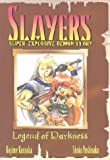Slayers Super-Explosive Demon Story Volume 1: Legend Of Darkness (Slayers (Graphic Novels))