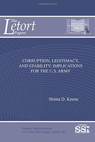 Download Corruption, Legitimacy, and Stability: Implications for the U.S. Army: Implications for the U.S. Army (The LeTort Papers) ebook
