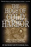 The Hogs of Cold Harbor, Richard Lee Fulgham, 0874260582