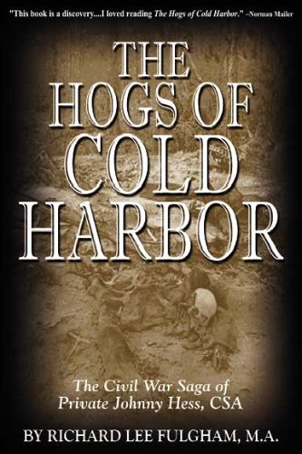 The Hogs of Cold Harbor: The Civil War Saga of Private Johnny Hess, CSA