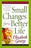 Small Changes for a Better Life, Elizabeth George, 0736917845