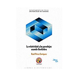 La relatividad y las paradojas usando GeoGebra (Colección Textos Académicos nº 121) (Spanish