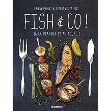 Fish & Co ! [à la plancha et au four...] (Gueuletons)
