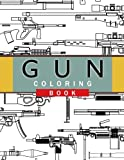 Gun Coloring Book: Adult Coloring Book for Grown-Ups by Chad R. Hawkins
