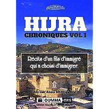 Hijra : Chroniques vol.1: Récits d'un fils d'immigré qui a choisi d'immigrer. (Chroniques de Hijra) (French Edition)