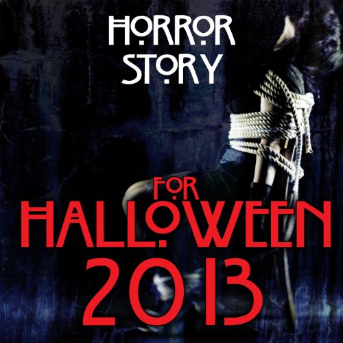 Horror Story for Halloween 2013
