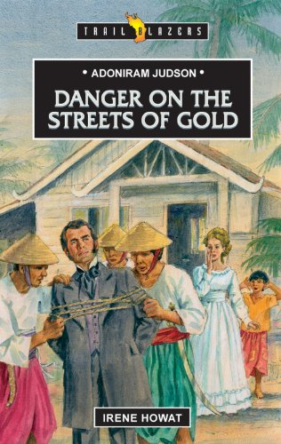 Adoniram Judson: Danger on the Streets (Trailblazers)