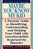 img - for Maybe You Know My Kid 3rd Edition: A Parent's Guide to Identifying, Understanding, and HelpingYour Child With Attention Deficit Hyperactivity Disorder book / textbook / text book