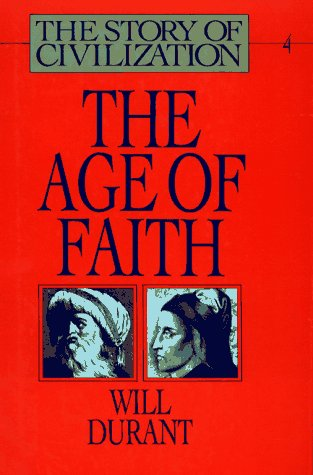 The Age of Faith (Story of Civilization 4) - Book #4 of the Story of Civilization