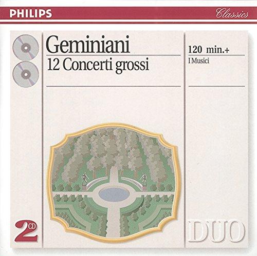 Geminiani: 12 Concerti Grossi, After Corelli Violin Sonatas, - Corelli Violin