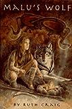 Malu's Wolf, Ruth Craig, 0531087840