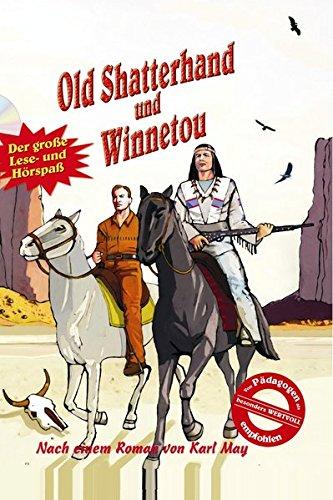 Old Shatterhand und Winnetou: Nach einem Roman von Karl May
