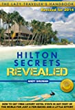 HILTON SECRETS REVEALED (Lazy Traveler's Handbook Book 3)