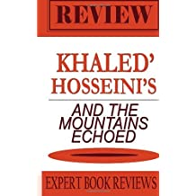 And the Mountains Echoed: By Khaled Hosseini - Expert Book Review & Analysis by Expert Book Reviews (November 12,2013)
