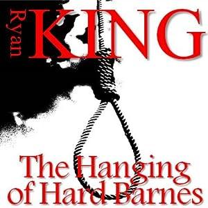 The Hanging of Hard Barnes Audiobook