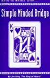 Back to Basics with Simple Minded Bridge, Jim King, 0967029007