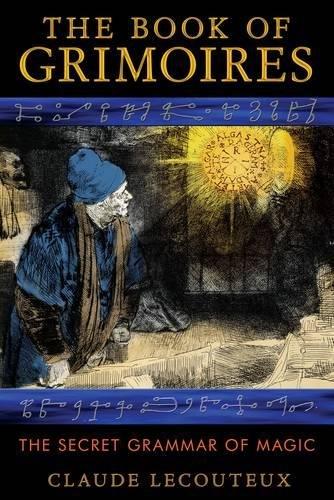 The Book of Grimoires: The Secret Grammar of Magic pdf