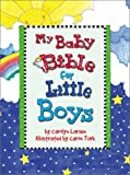 My Baby Bible for Little Boys, Carolyn Larsen, 0801045126