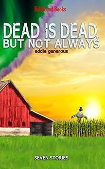Dead is Dead But Not Always by [Generous, Eddie]