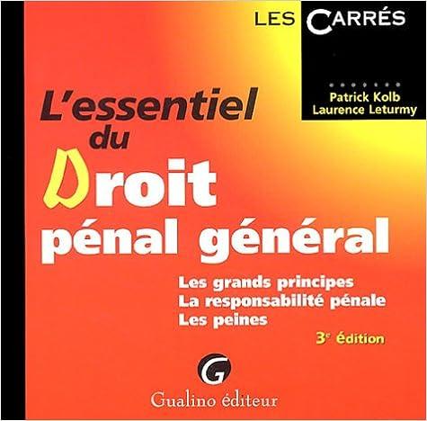 En ligne téléchargement gratuit L'essentiel du droit pénal général : Les grands principes, la responsabilité pénale, les peines pdf