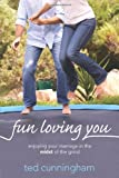 Fun Loving You, Ted Cunningham, 1434704564