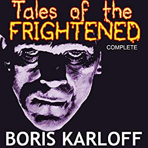 Boris Karloff Presents: Tales of the Frightened Audiobook
