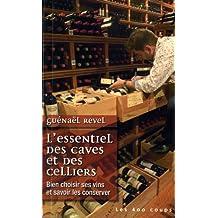 Essentiel des caves et des celliers (L'): Bien choisir ses vins et savoir les