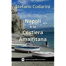 Napoli e la Costiera Amalfitana (Miniguide Turistiche Vol. 6) (Italian Edition)