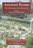 Ancient Rome: The Archaeology of the Eternal City (Monograph, Band 54)