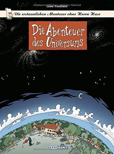 Die erstaunlichen Abenteuer ohne Herrn Hase 1: Die Abenteuer des Universums