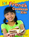 A French Cookbook for Kids, Rosemary Hankin, 1477713379