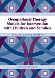 img - for Occupational Therapy Models for Intervention with Children and Families by Dunbar DPA OTR/L, Sandra Barker (2007) Hardcover book / textbook / text book