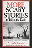 More Scary Stories to Tell in the Dark - Collected From Folklore and Retold (Scary Stories)