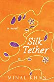 Silk Tether: A Novel