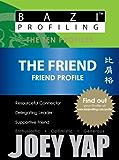BaZi Profiling Series - The Friend (Friend Profile) (BaZi Profiling Series - The Ten Profiles)