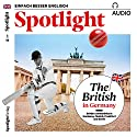 Spotlight Audio - The British in Germany. 2/2018: Englisch lernen Audio - Briten in Deutschland Hörbuch von  div. Gesprochen von:  div.