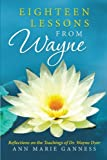 Eighteen Lessons from Wayne, Ann Marie Ganness, 1452589836