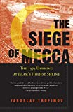 The Siege of Mecca: The 1979 Uprising at Islam's