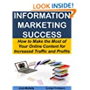 Information Marketing Success: How to Make the Most of Your Online Content for Increased Traffic and Profits (Marketing Matters)